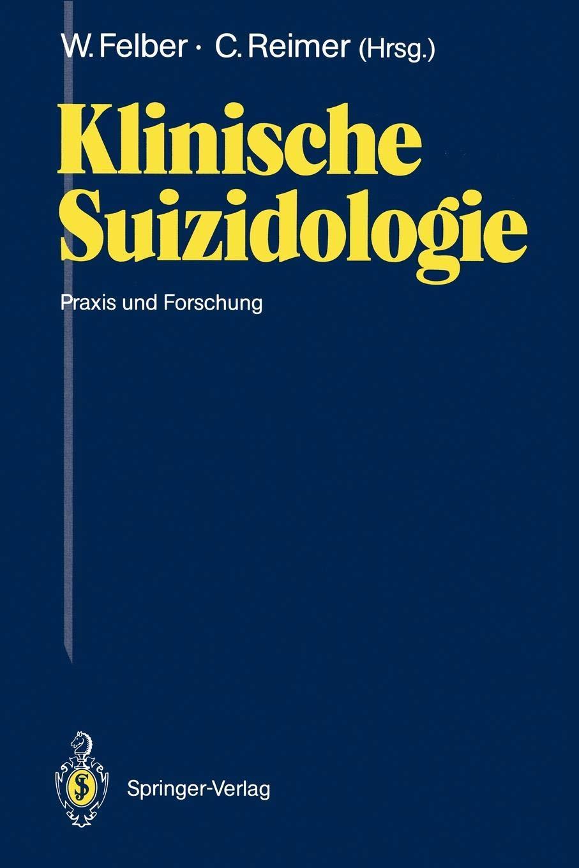 Klinische Suizidologie  Praxis Und Forschung