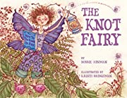The Knot Fairy - Winner of 7 Children's Picture Book Awards: Who Tangled My Hair While I Was Sleeping? For Kids Ages 3-7 (Best Fairy 1)