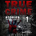 True Crime Stories: 12 Shocking True Crime Murder Cases: True Crime Anthology, Vol. 1 Audiobook by Jack Rosewood Narrated by Herschel J. Grangent, Jr.
