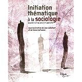 Initiation thématique à la sociologie