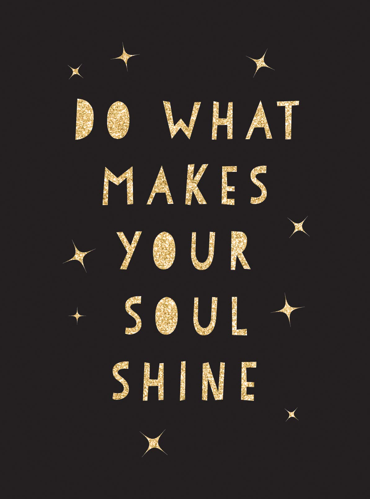 Do What Makes Your Soul Shine: Inspiring Quotes to Help You ...