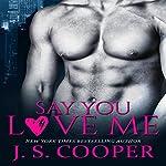 Say You Love Me | J. S. Cooper