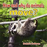 How and Why Do Animals Move? (All About Animals Close-Up)