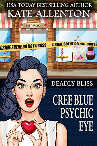 Deadly Bliss (Cree Blue Psychic Eye Mystery Book 5) by [Allenton, Kate ]