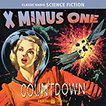 X Minus One: Countdown Radio/TV Program Auteur(s) : Ray Bradbury, Philip K. Dick, Isaac Asimov Narrateur(s) :  full cast