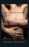 My Body-His (My Body Trilogy Book 1)