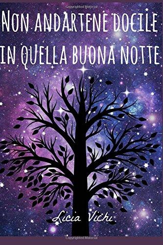 Amazon Com Non Andartene Docile In Quella Buona Notte Italian