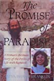 The Promise of Paradise: Woman's Intimate Story of the Perils of Life with Rajneesh