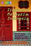 Utopia Guide to Singapore, Malaysia & Indonesia : the Gay and Lesbian Scene in 60+ Cities Including Kuala Lumpur, Jakarta, Johor Bahru and the Islands of Bali and Penang