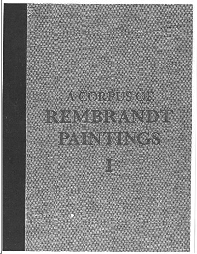A Corpus of Rembrandt Paintings: Volume I: 1625-1631 (Rembrandt Research Project Foundation)