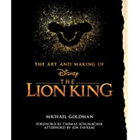 The Art and Making of the Lion King: Foreword by Thomas Schumacher, Afterword by Jon Favreau