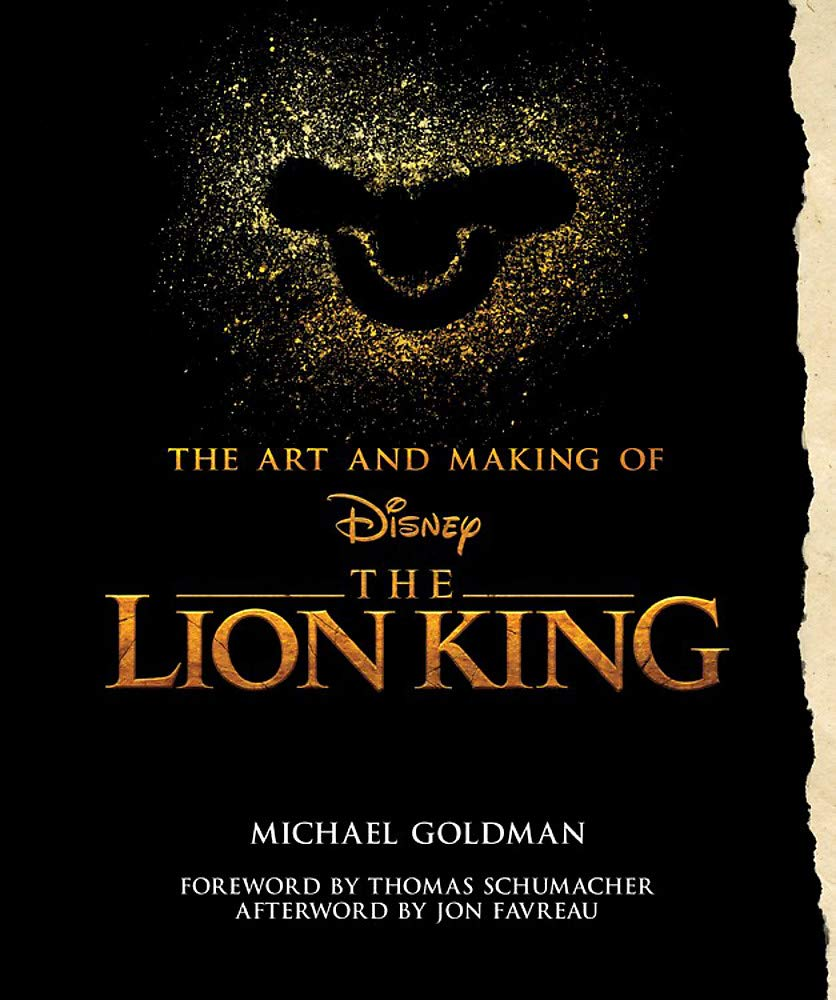 The Art and Making of The Lion King: Foreword by Thomas Schumacher, Afterword by Jon Favreau (Disney Editions Deluxe (Film)) by Disney Editions