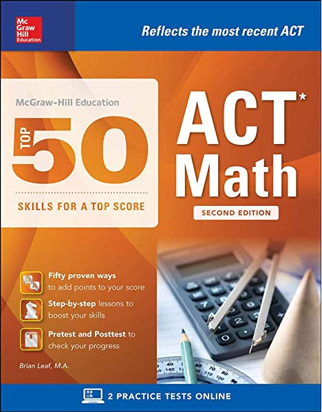Mcgraw Hill Education Top 50 Act Math Skills For A Top Score Second Edition Mcgraw Hill Education Top 50 Skills For A Top Score Leaf Brian 9781259586255 Amazon Com Books Получите пошаговые решения математических задач. top 50 act math skills for a top score
