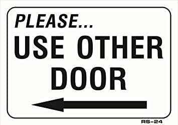 PLEASE USE OTHER DOOR (with Left arrow) 7x10 Heavy Duty Plastic Sign