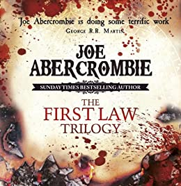 The First Law Trilogy Boxed Set: The Blade Itself, Before They Are Hanged, Last Argument of Kings by [Abercrombie, Joe]