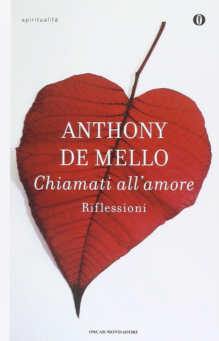 Chiamati all'amore Copertina flessibile – 6 mar 2015 Anthony De Mello Chiamati all' amore Mondadori 8804654120