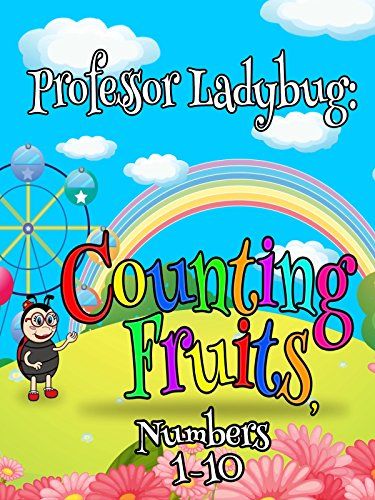 - Professor Ladybug: Counting Fruits, Numbers 1-10