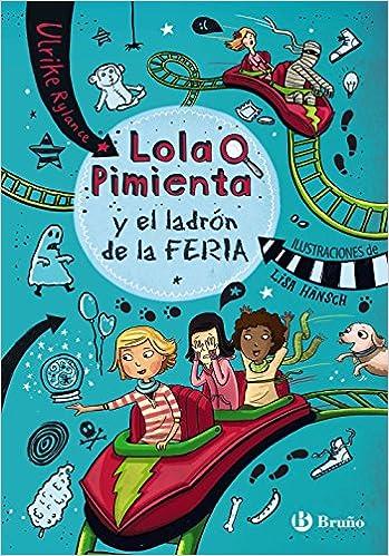 ... y el ladrón de la feria Castellano - A Partir De 8 Años - Personajes - Lola Pimienta: Amazon.es: Ulrike Rylance, Lisa Hänsch, Marinella Terzi: Libros