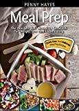 Meal Prep: The Absolute Best Meal Prep Cookbook For Weight Loss And Clean Eating - Quick, Easy, And Delicious Meal Prep Recipes