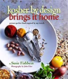 Kosher By Design Brings It Home: picture-perfect food inspired by my travels