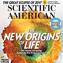 August 2017 Periodical by Scientific American Narrated by Mark Moran