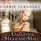 The Daughter of Highland Hall: Edwardian Brides Series, Book 2 | Carrie Turansky