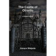 The Castle of Otranto (Illustrated and Annotated)