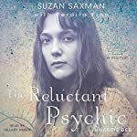 The Reluctant Psychic: A Memoir | Suzan Victoria Saxman