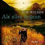 Als alles begann | David William Wilson