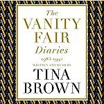 The Vanity Fair Diaries: 1983-1992 | Tina Brown