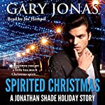 Spirited Christmas: A Jonathan Shade Holiday Story   Gary Jonas