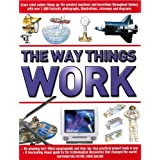 The Way Things Work: The Complete Illustrated Guide to the Amazing World of Technology