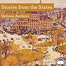 Stories from the States: Classics of American Literature Audiobook by Samuel Davis, Frank R. Stockton, Nathaniel Hawthorne, Robert Grant, Max Adeler, Ambrose Bierce, Washington Irving, Gustav Kobbé Narrated by Peter Newcombe Joyce