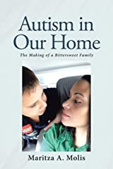 Autism in Our Home: The Making of a Bittersweet Family Paperback
