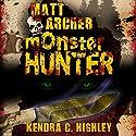 Matt Archer: Monster Hunter, Matt Archer Book 1 Audiobook by Kendra C. Highley Narrated by Chris Snelgrove