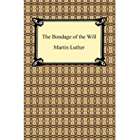 The Bondage of the Will (English Edition)