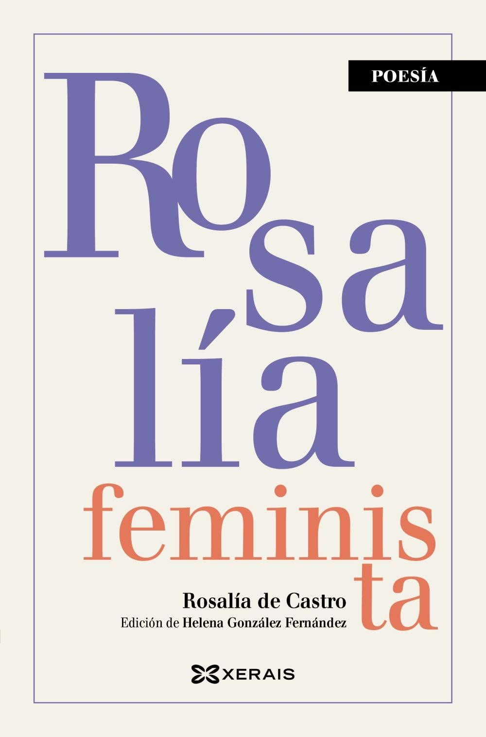 Rosalía feminista (Edición Literaria - Poesía): Amazon.es: Castro, Rosalía de, González Fernández, Helena: Libros