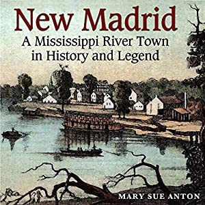 New Madrid: A Mississippi River Town in History and Legend Audiobook