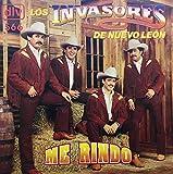 LOS INVASORES DE NUEVO LEON - ME RINDO