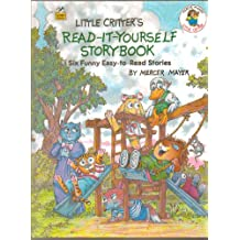 Little Critters Read-it-yourself Storybook Six Funny Easy-to-read Stories - 1993 publication.