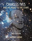 img - for Charles Ives and His Road to the Stars book / textbook / text book