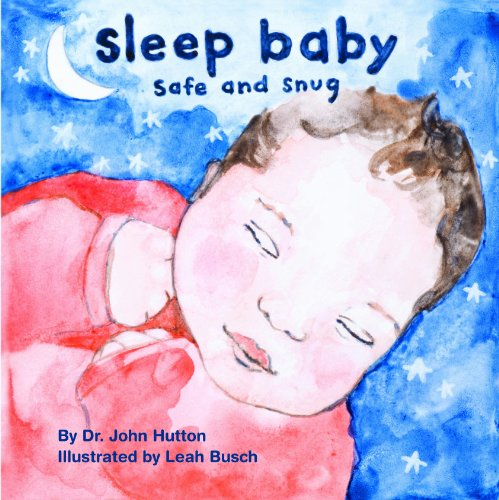 Sleep Baby, Safe and Snug (Love Baby Healthy)