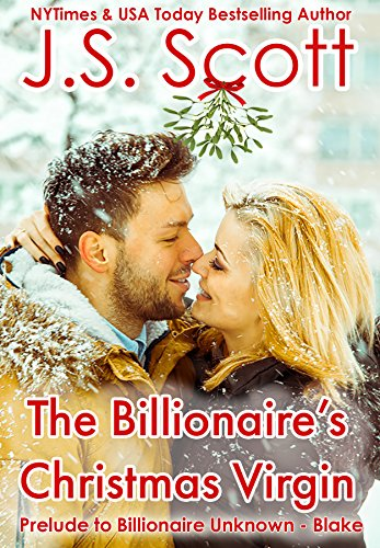 The Billionaire's Christmas Virgin: Prelude to Billionaire Unknown – Blake