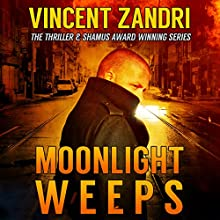 Moonlight Weeps: A Dick Moonlight PI Thriller, Book 8 Audiobook by Vincent Zandri Narrated by Andrew B. Wehrlen