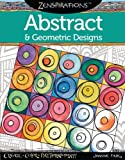 Zenspirations Coloring Book Abstract and Geometric Designs, Joanne Fink, 1574218719