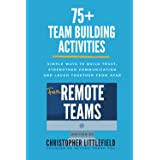 75+Team Building Activities for Remote Teams: Simple Ways to Build Trust, Strengthen Communications, and Laugh Together from