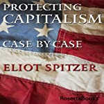 Protecting Capitalism Case by Case | Eliot Spitzer