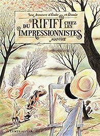 Emile et Léonie : Du rififi chez les Impressionnistes par Jean-Noël Manthe