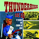 Thunderbirds Are Go - TV Themes for Grown Up Kids