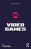 The Psychology of Video Games (The Psychology of Everything)